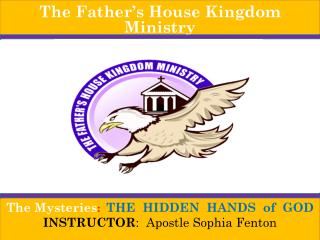 The Father�s House Kingdom Ministry