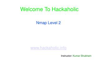 Welcome To Hackaholic