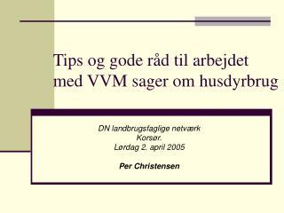 Tips og gode råd til arbejdet med VVM sager om husdyrbrug