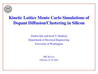 Kinetic Lattice Monte Carlo Simulations of Dopant Diffusion/Clustering in Silicon
