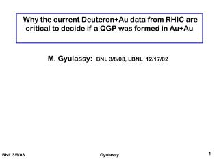 Why the current Deuteron+Au data from RHIC are critical to decide if a QGP was formed in Au+Au