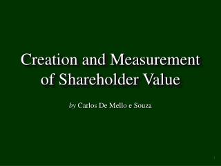 Creation and Measurement of Shareholder Value