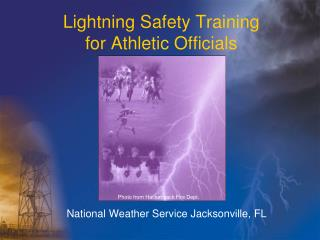 Lightning Safety Training               for Athletic Officials
