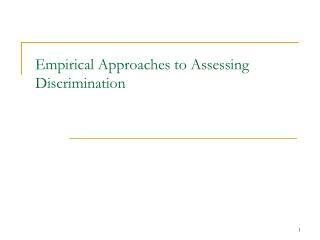 Empirical Approaches to Assessing Discrimination