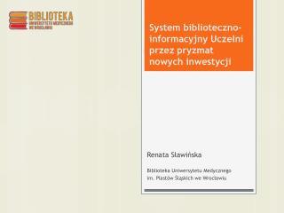 System biblioteczno-informacyjny Uczelni przez pryzmat nowych inwestycji
