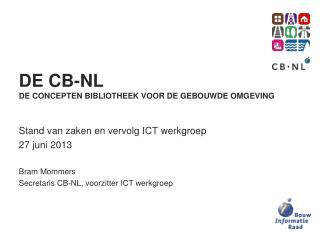 De CB-NL De Concepten Bibliotheek voor de  geBouwde  omgeving