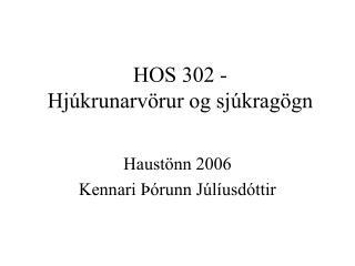 HOS 302 - Hjúkrunarvörur og sjúkragögn