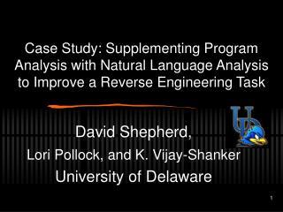 David Shepherd, Lori Pollock, and K. Vijay-Shanker