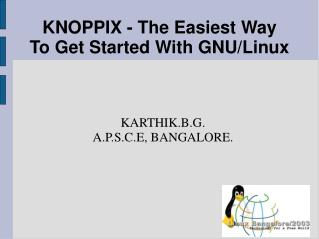 KNOPPIX - The Easiest Way  To Get Started With GNU/Linux