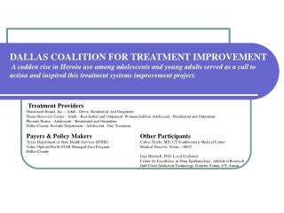 DALLAS COALITION FOR TREATMENT IMPROVEMENT  A sudden rise in Heroin use among adolescents and young adults served as a c