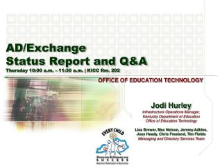AD/Exchange Status Report and Q&A Thursday 10:00 a.m. – 11:30 a.m.  |  KICC Rm. 202