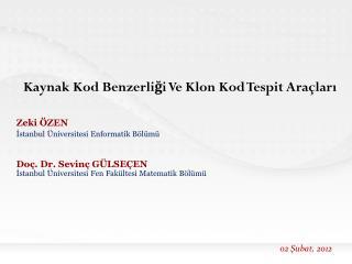 Zeki ÖZEN İstanbul Üniversitesi Enformatik Bölümü