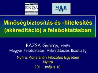 BAZSA György,  elnök Magyar Felsőoktatási Akkreditációs Bizottság