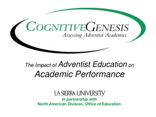 The Impact of  Adventist Education  on  Academic Performance In partnership with