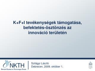 K+F+I tevékenységek támogatása,  befektetés-ösztönzés az innováció területén