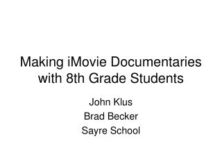 Making iMovie Documentaries with 8th Grade Students