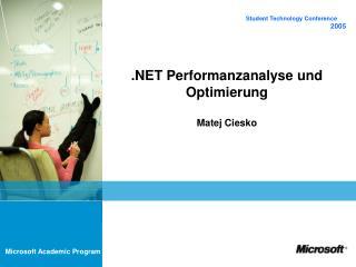 Performanzanalyse und Optimierung  Matej Ciesko