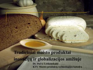 Tradiciniai maisto produktai inovacijų ir globalizacijos amžiuje