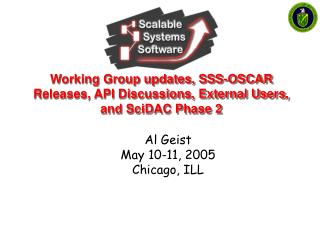 Working Group updates, SSS-OSCAR Releases, API Discussions, External Users, and SciDAC Phase 2