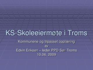 KS-Skoleeiermøte i Troms