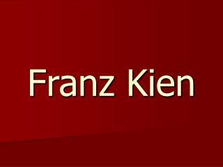Franz Kien