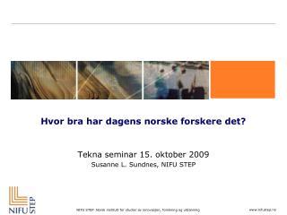 Hvor bra har dagens norske forskere det?