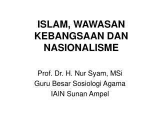 ISLAM, WAWASAN KEBANGSAAN DAN NASIONALISME