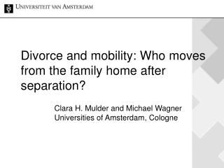Divorce and mobility: Who moves from the family home after separation?