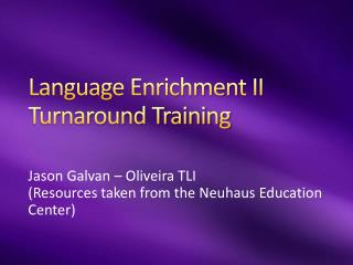 Language Enrichment II Turnaround Training