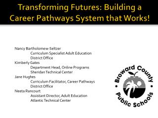 Transforming Futures: Building a Career Pathways System that Works!