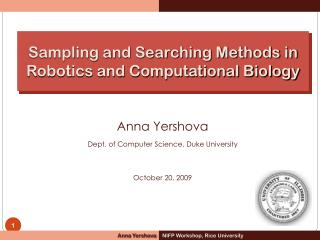Anna Yershova Dept. of Computer Science, Duke University October 20, 2009