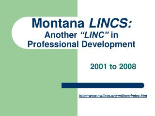 "Montana  LINCS: Another  ""LINC""  in Professional Development"