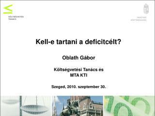 Kell-e tartani a deficitcélt?