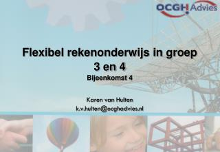 Flexibel rekenonderwijs in groep 3 en 4 Bijeenkomst 4