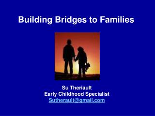 Building Bridges to Families