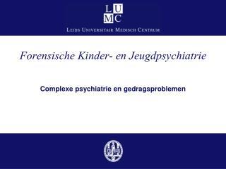 Forensische Kinder- en Jeugdpsychiatrie