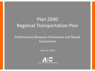 Plan 2040 Regional Transportation Plan Performance Measure Framework and Needs Assessment