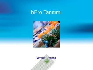 bPro  Tan?t?m?