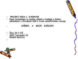 PROJEKT KEGA č. 3/3004/05