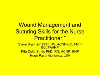 Wound Management and Suturing Skills for the Nurse Practitioner ""