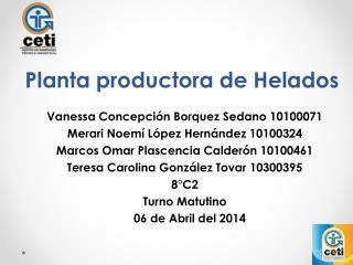 Planta productora de Helados