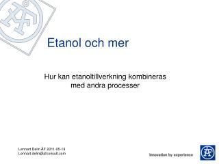 Etanol och mer
