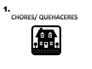 CHORES/ QUEHACERES