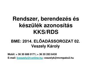 Rendszer, berendezés és készülék azonosítás KKS/RDS