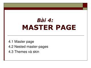 Bài 4:  MASTER  PAGE