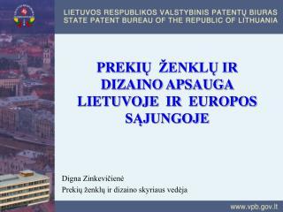 PREKI Ų  ŽENKLŲ IR  DIZAINO APSAUGA  LIETUVOJE  IR  EUROPOS SĄJUNGOJE