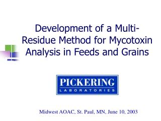 Development of a Multi-Residue Method for Mycotoxin Analysis in Feeds and Grains