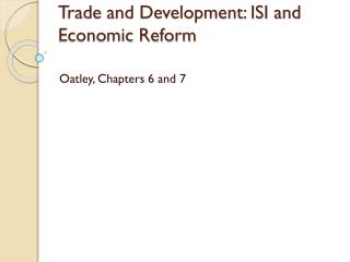 Trade and Development: ISI and Economic Reform