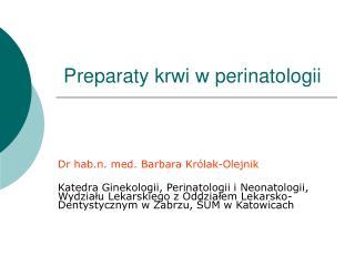 Preparaty  krwi w perinatologii