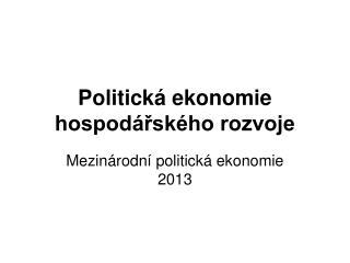 Politick� ekonomie hospod�?sk�ho rozvoje
